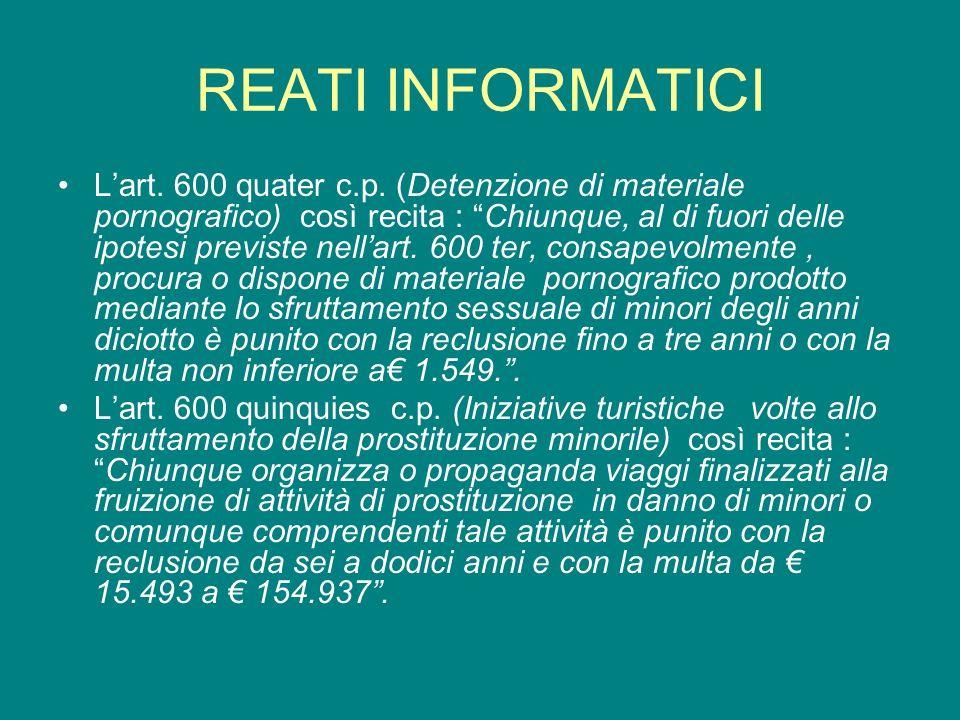 REATI INFORMATICI Lart. 600 quater c.p.
