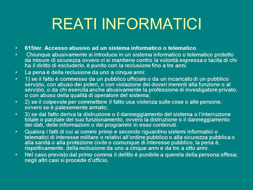 REATI INFORMATICI 615ter. Accesso abusivo ad un sistema informatico o telematico.
