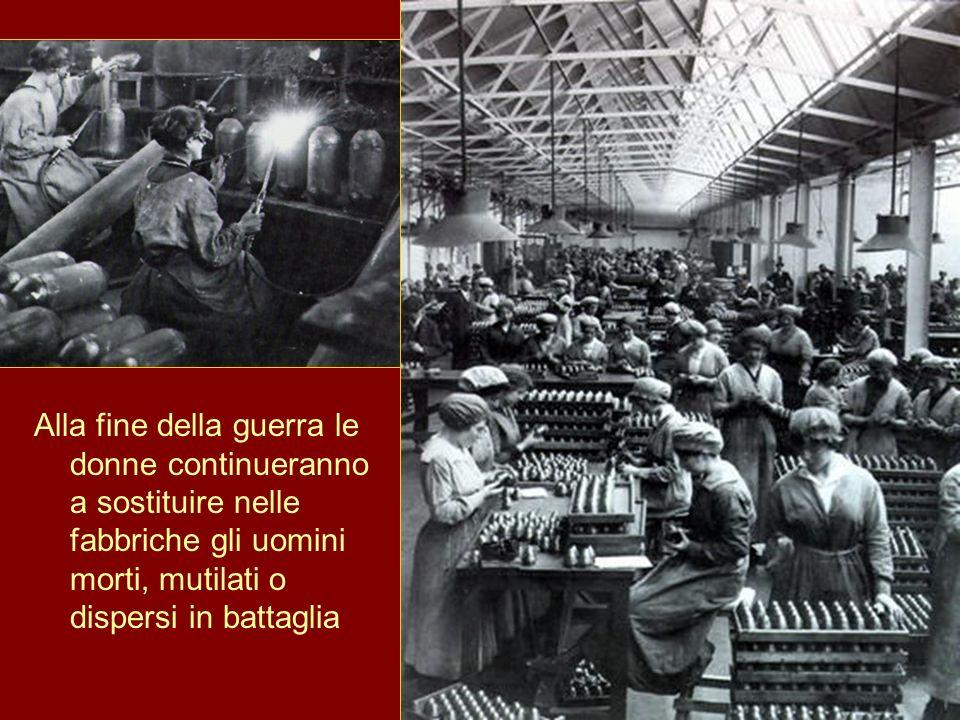 Alla fine della guerra le donne continueranno a sostituire nelle fabbriche gli uomini morti, mutilati o dispersi in battaglia