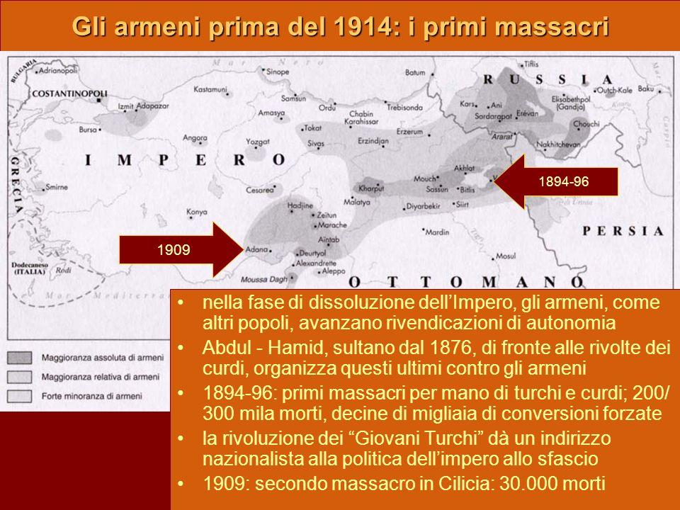 Gli armeni prima del 1914: i primi massacri nella fase di dissoluzione dellImpero, gli armeni, come altri popoli, avanzano rivendicazioni di autonomia