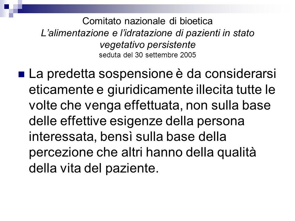 Comitato nazionale di bioetica Lalimentazione e lidratazione di pazienti in stato vegetativo persistente seduta del 30 settembre 2005 La predetta sosp