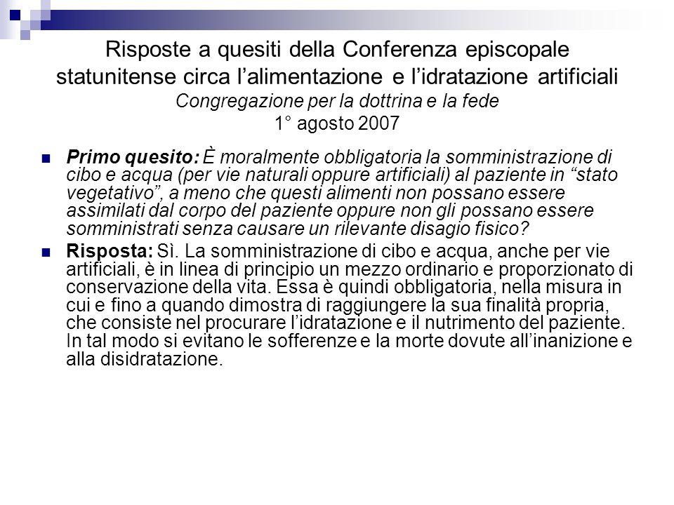 Risposte a quesiti della Conferenza episcopale statunitense circa lalimentazione e lidratazione artificiali Congregazione per la dottrina e la fede 1°