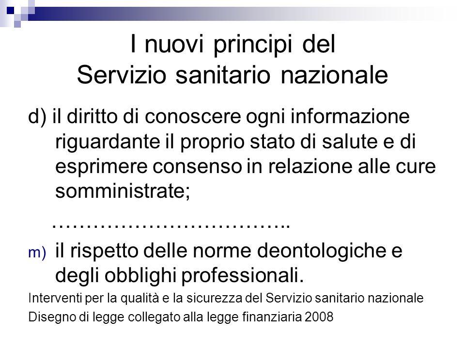 I nuovi principi del Servizio sanitario nazionale d) il diritto di conoscere ogni informazione riguardante il proprio stato di salute e di esprimere c