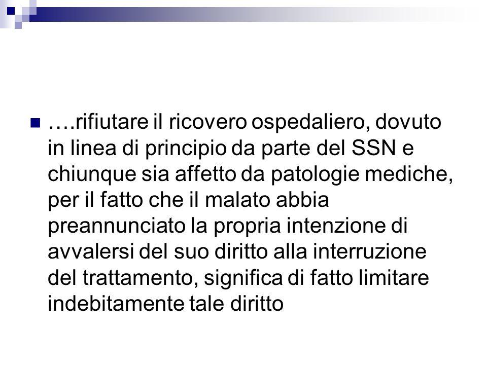 ….rifiutare il ricovero ospedaliero, dovuto in linea di principio da parte del SSN e chiunque sia affetto da patologie mediche, per il fatto che il ma