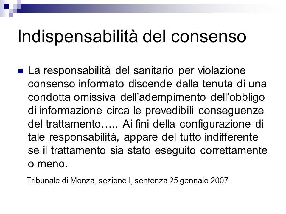 Indispensabilità del consenso La responsabilità del sanitario per violazione consenso informato discende dalla tenuta di una condotta omissiva dellade