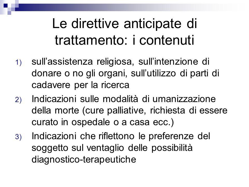 Le direttive anticipate di trattamento: i contenuti 1) sullassistenza religiosa, sullintenzione di donare o no gli organi, sullutilizzo di parti di ca