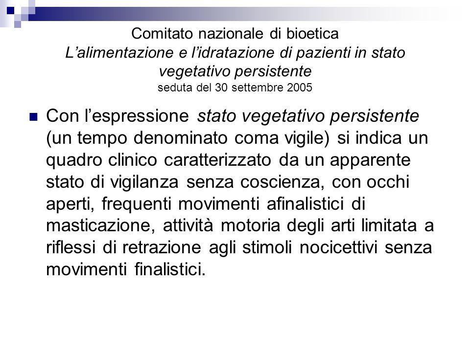 Comitato nazionale di bioetica Lalimentazione e lidratazione di pazienti in stato vegetativo persistente seduta del 30 settembre 2005 Con lespressione
