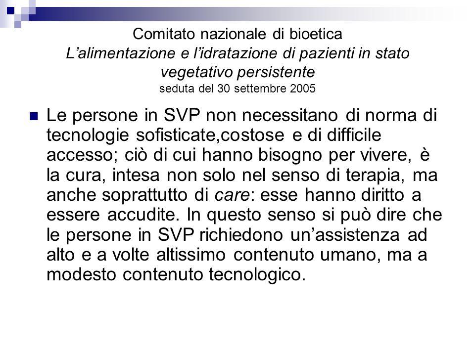 Comitato nazionale di bioetica Lalimentazione e lidratazione di pazienti in stato vegetativo persistente seduta del 30 settembre 2005 Le persone in SV