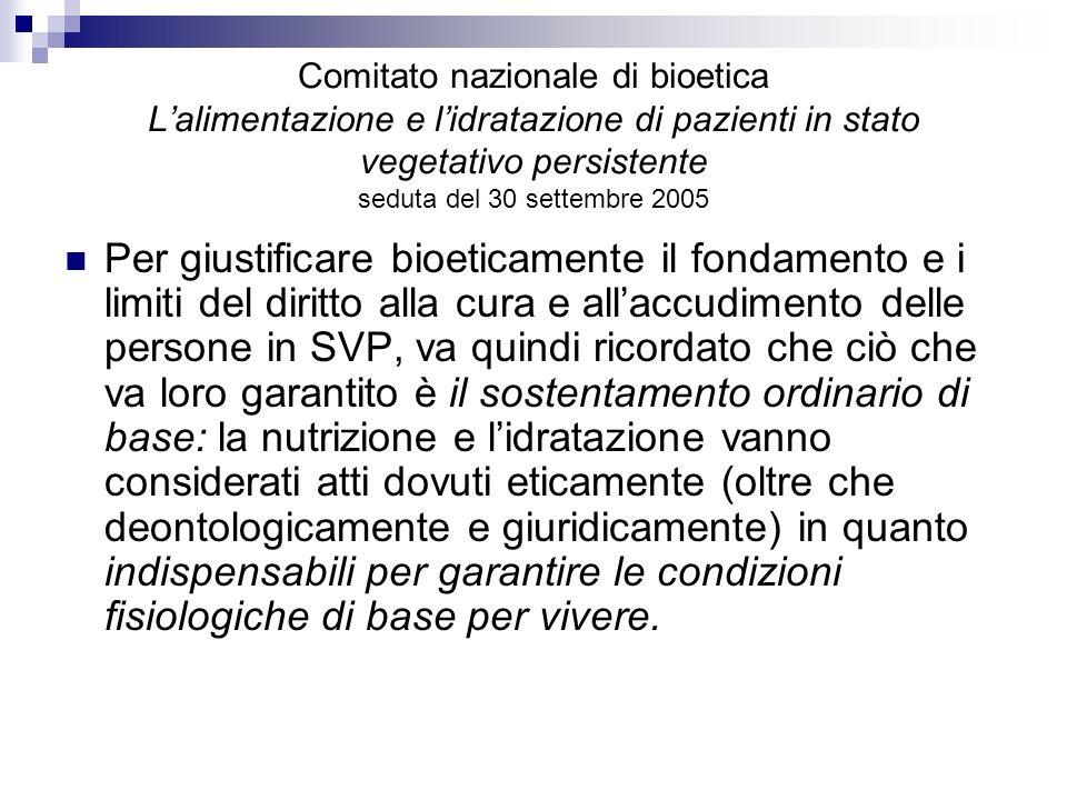 Comitato nazionale di bioetica Lalimentazione e lidratazione di pazienti in stato vegetativo persistente seduta del 30 settembre 2005 Per giustificare