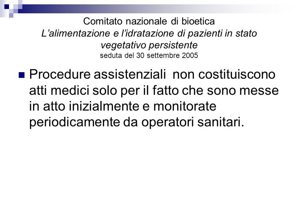 Comitato nazionale di bioetica Lalimentazione e lidratazione di pazienti in stato vegetativo persistente seduta del 30 settembre 2005 Procedure assist