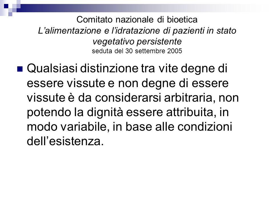 Comitato nazionale di bioetica Lalimentazione e lidratazione di pazienti in stato vegetativo persistente seduta del 30 settembre 2005 Qualsiasi distin