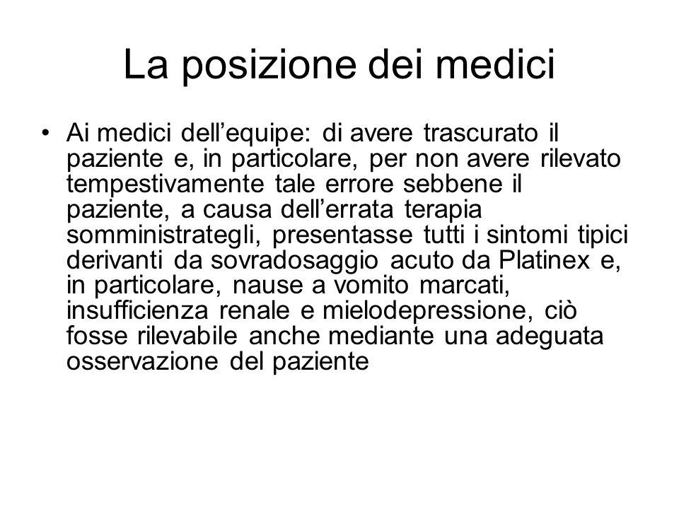 La posizione dei medici Ai medici dellequipe: di avere trascurato il paziente e, in particolare, per non avere rilevato tempestivamente tale errore se