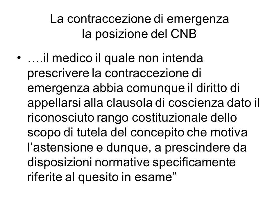 La contraccezione di emergenza la posizione del CNB ….il medico il quale non intenda prescrivere la contraccezione di emergenza abbia comunque il diri