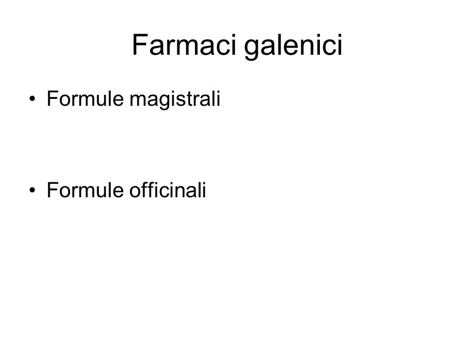 Farmaci galenici Formule magistrali Formule officinali