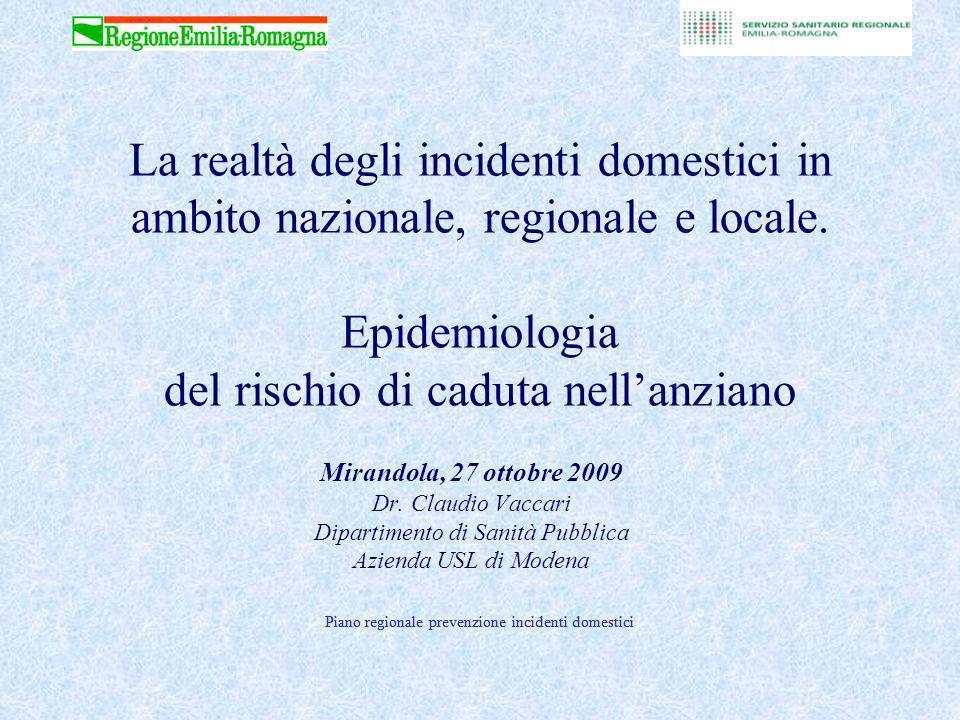 Piano regionale prevenzione incidenti domestici La realtà degli incidenti domestici in ambito nazionale, regionale e locale.