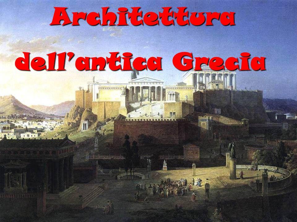 Architettura Architettura dellantica Grecia dellantica Grecia