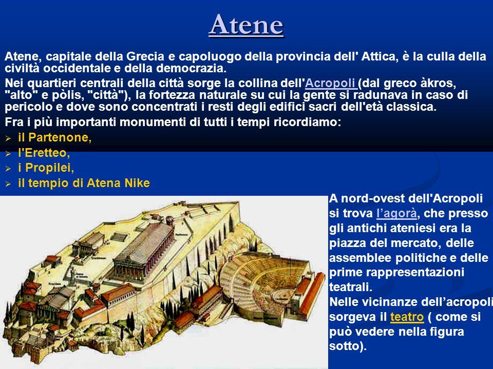 Atene Atene, capitale della Grecia e capoluogo della provincia dell Attica, è la culla della civiltà occidentale e della democrazia.