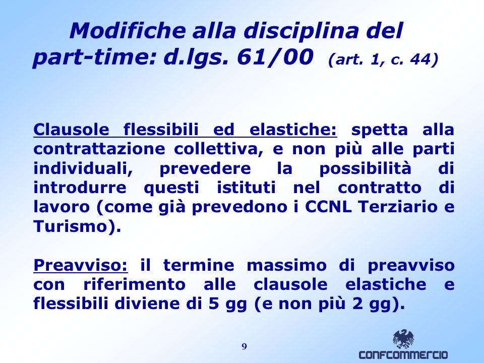 9 Modifiche alla disciplina del part-time: d.lgs. 61/00 (art.