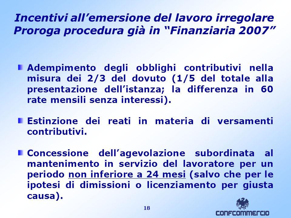 18 Adempimento degli obblighi contributivi nella misura dei 2/3 del dovuto (1/5 del totale alla presentazione dellistanza; la differenza in 60 rate mensili senza interessi).