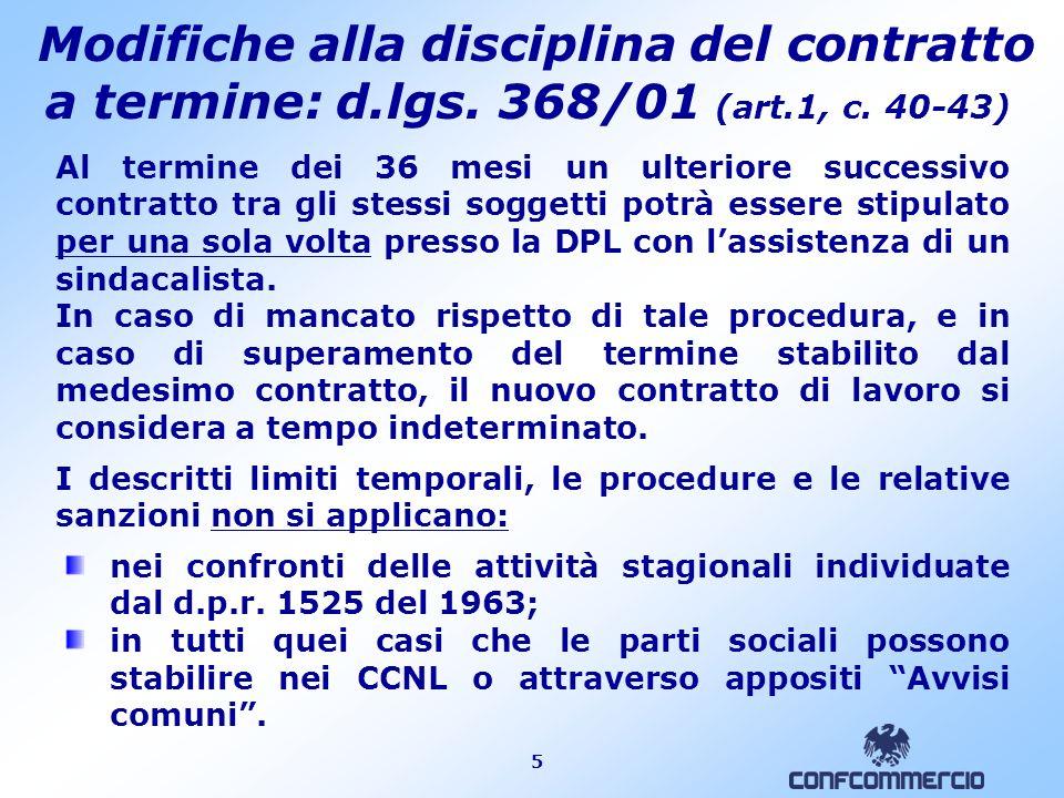 5 Modifiche alla disciplina del contratto a termine: d.lgs. 368/01 (art.1, c. 40-43) nei confronti delle attività stagionali individuate dal d.p.r. 15