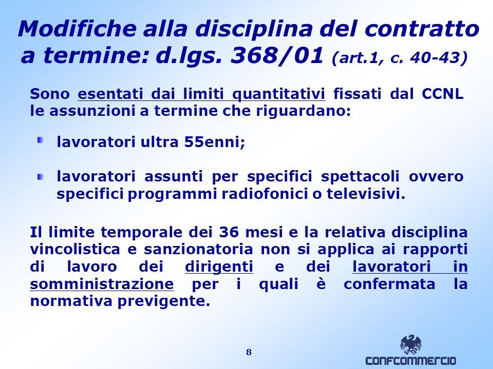 19 Altre disposizioni in materia di lavoro Abrogazione dello staff leasing, cioè del contratto di somministrazione a tempo indeterminato di cui al Titolo III, Capo I, del d.lgs.