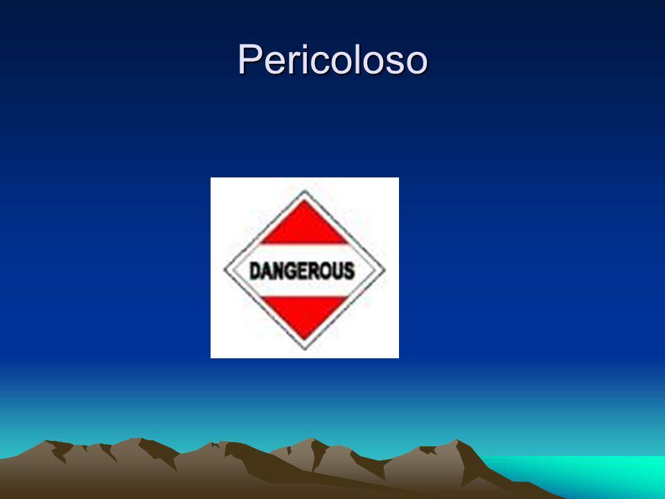 Pericoloso