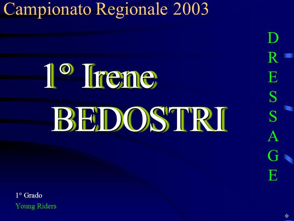 1° Grado Young Riders 1° Irene BEDOSTRI Campionato Regionale 2003 DRESSAGEDRESSAGE
