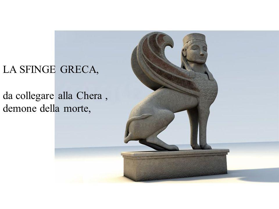 LA SFINGE GRECA, da collegare alla Chera, demone della morte,