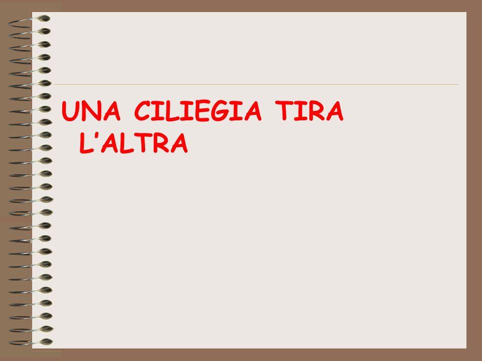 UNA CILIEGIA TIRA LALTRA
