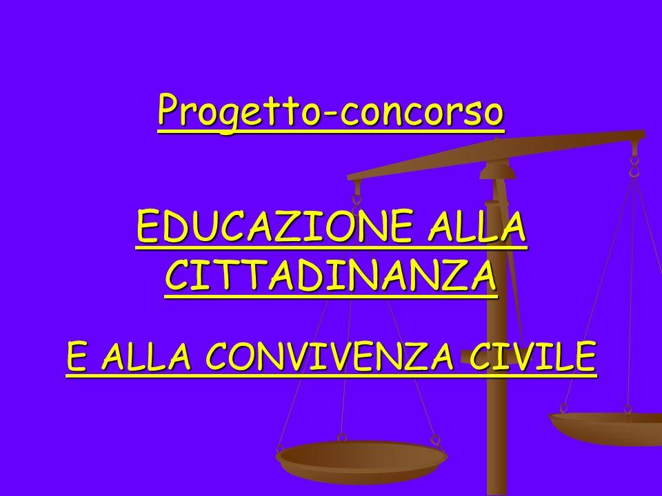 Progetto-concorso EDUCAZIONE ALLA CITTADINANZA E ALLA CONVIVENZA CIVILE
