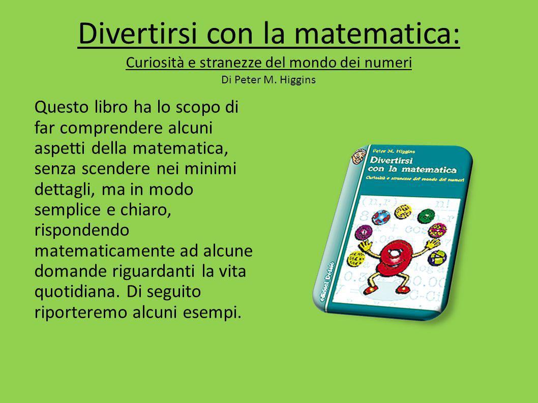 Divertirsi con la matematica: Curiosità e stranezze del mondo dei numeri Di Peter M.