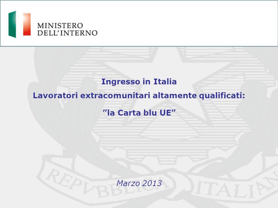 Ingresso in Italia Lavoratori extracomunitari altamente qualificati: la Carta blu UE Marzo 2013