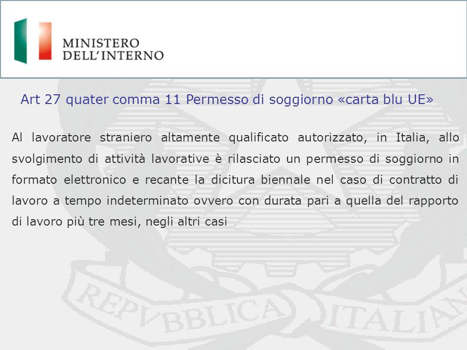 Al lavoratore straniero altamente qualificato autorizzato, in Italia, allo svolgimento di attività lavorative è rilasciato un permesso di soggiorno in