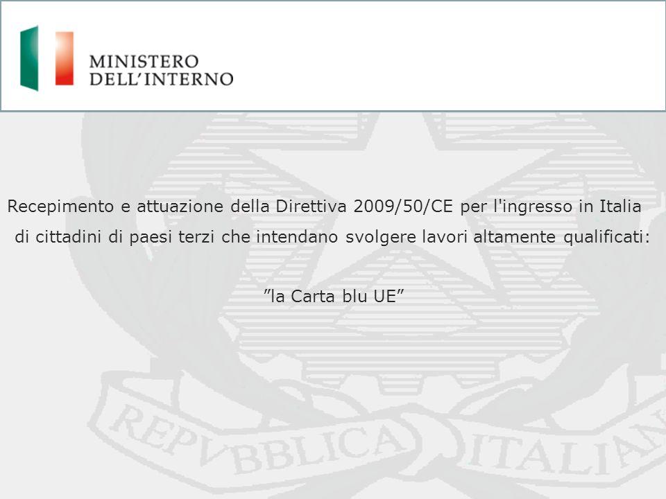 Recepimento e attuazione della Direttiva 2009/50/CE per l'ingresso in Italia di cittadini di paesi terzi che intendano svolgere lavori altamente quali