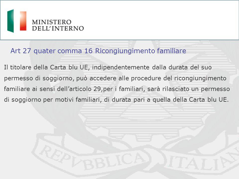 Il titolare della Carta blu UE, indipendentemente dalla durata del suo permesso di soggiorno, può accedere alle procedure del ricongiungimento familia