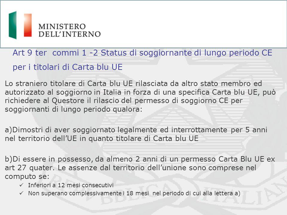 Lo straniero titolare di Carta blu UE rilasciata da altro stato membro ed autorizzato al soggiorno in Italia in forza di una specifica Carta blu UE, p
