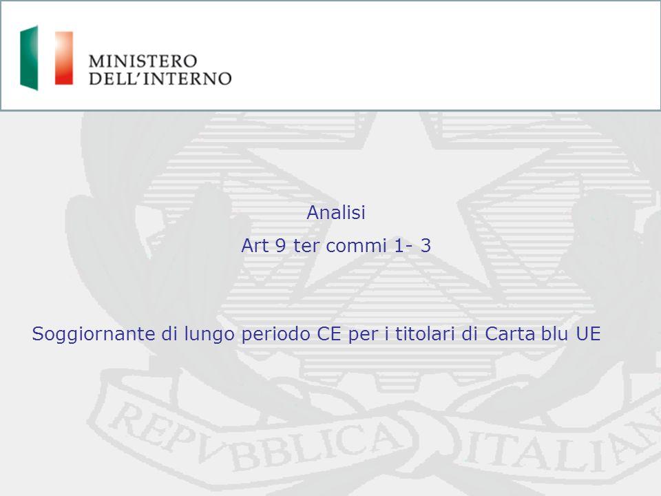 Soggiornante di lungo periodo CE per i titolari di Carta blu UE Analisi Art 9 ter commi 1- 3