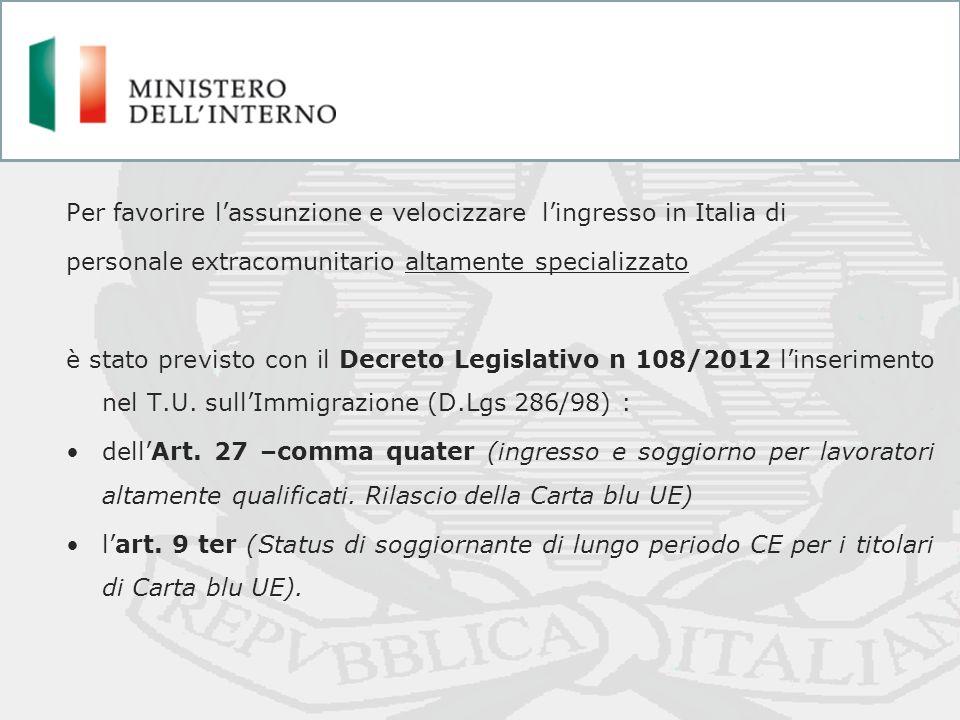 Per favorire lassunzione e velocizzare lingresso in Italia di personale extracomunitario altamente specializzato è stato previsto con il Decreto Legis
