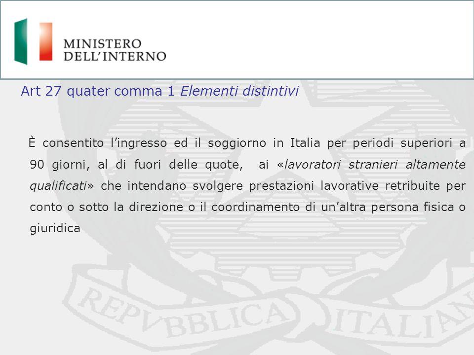 È consentito lingresso ed il soggiorno in Italia per periodi superiori a 90 giorni, al di fuori delle quote, ai «lavoratori stranieri altamente qualif