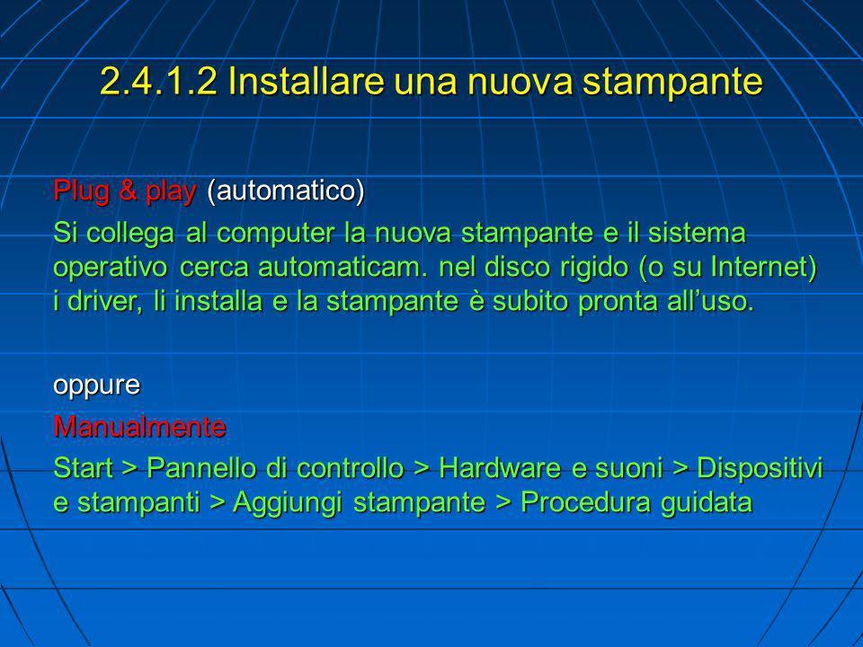 2.4.2.1 Stampare un documento di testo Avviare la stampa: Da unapplicazione File (o icona) > Stampa oppure Da unapplicazione File (o icona) > Stampa oppure Da Esplora Risorse Selezionare file da stampare > Mouse destro > Stampa Da Esplora Risorse Selezionare file da stampare > Mouse destro > Stampa Nella finestra di stampa è possibile selezionare: la stampante, le preferenze (qualità di stampa, tipo di carta, ecc.), numero di copie, quali pagine stampare.