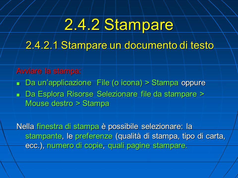 2.4.2.1 Stampare un documento di testo Avviare la stampa: Da unapplicazione File (o icona) > Stampa oppure Da unapplicazione File (o icona) > Stampa o