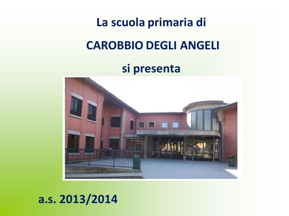 La scuola primaria di CAROBBIO DEGLI ANGELI si presenta a.s. 2013/2014