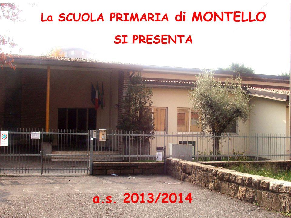 La SCUOLA PRIMARIA di MONTELLO SI PRESENTA a.s. 2013/2014