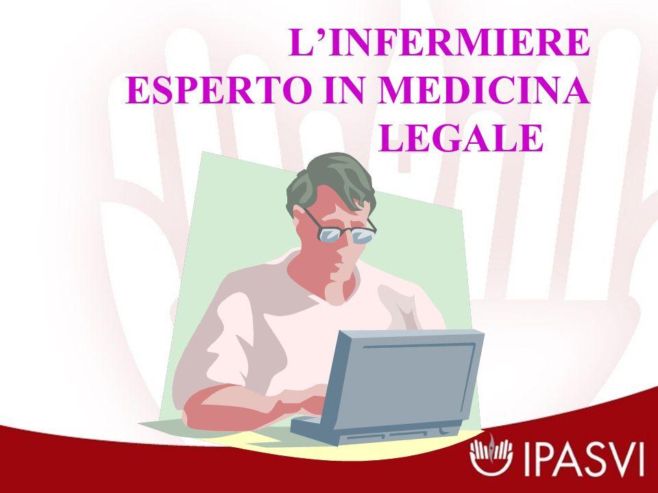 LINFERMIERE ESPERTO IN MEDICINA LEGALE