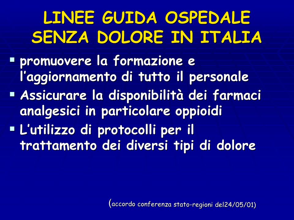 LINEE GUIDA OSPEDALE SENZA DOLORE IN ITALIA promuovere la formazione e laggiornamento di tutto il personale promuovere la formazione e laggiornamento