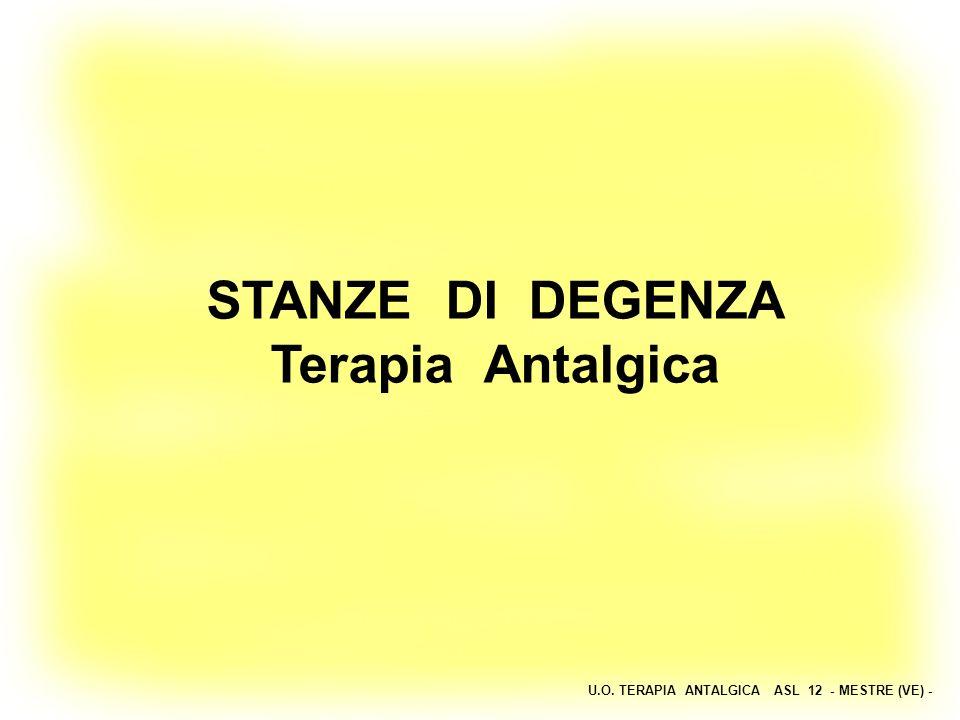 U.O. TERAPIA ANTALGICA ASL 12 - MESTRE (VE) - STANZE DI DEGENZA Terapia Antalgica