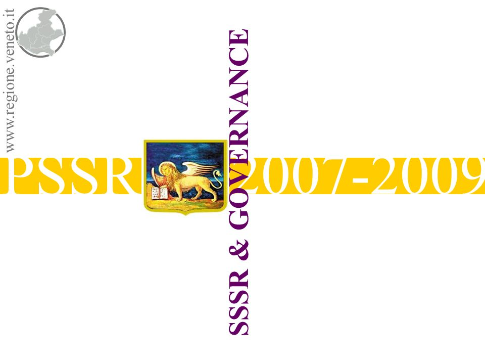 PSSR 2007-2009 www.regione.veneto.it SSSR & GOVERNANCE