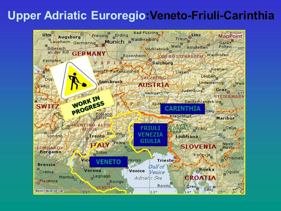 Upper Adriatic Euroregio:Veneto-Friuli-Carinthia VENETO FRIULI VENEZIA GIULIA CARINTHIA WORK IN PROGRESS