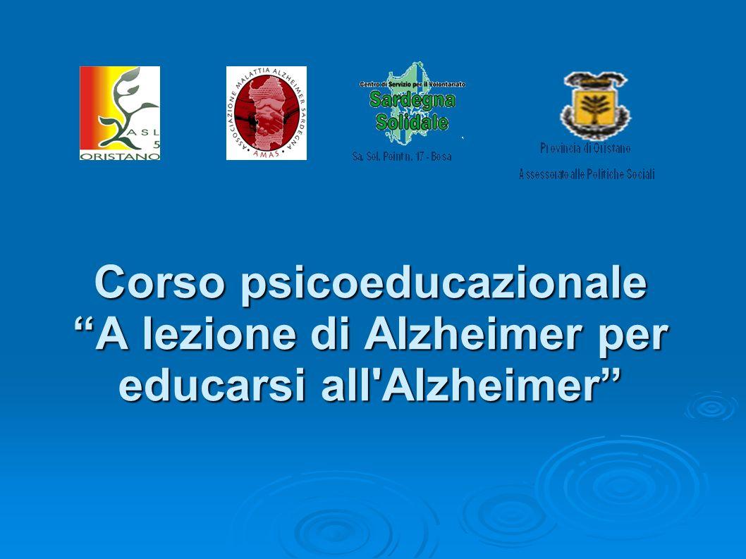 Corso psicoeducazionale A lezione di Alzheimer per educarsi all Alzheimer