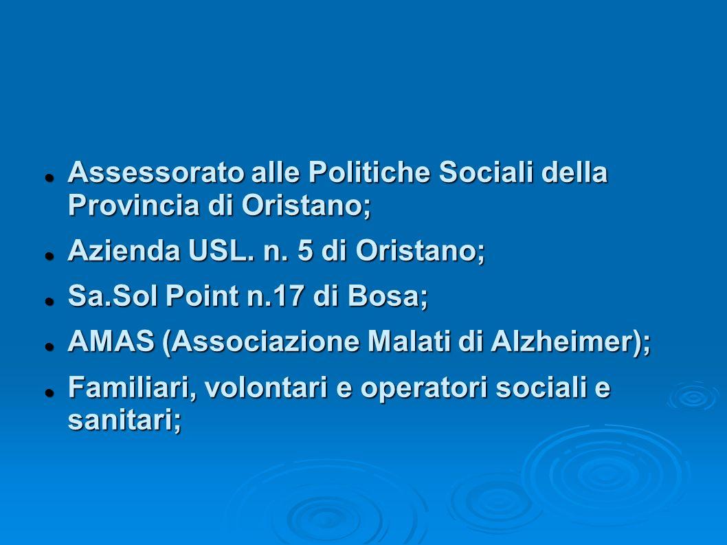 Assessorato alle Politiche Sociali della Provincia di Oristano; Assessorato alle Politiche Sociali della Provincia di Oristano; Azienda USL.